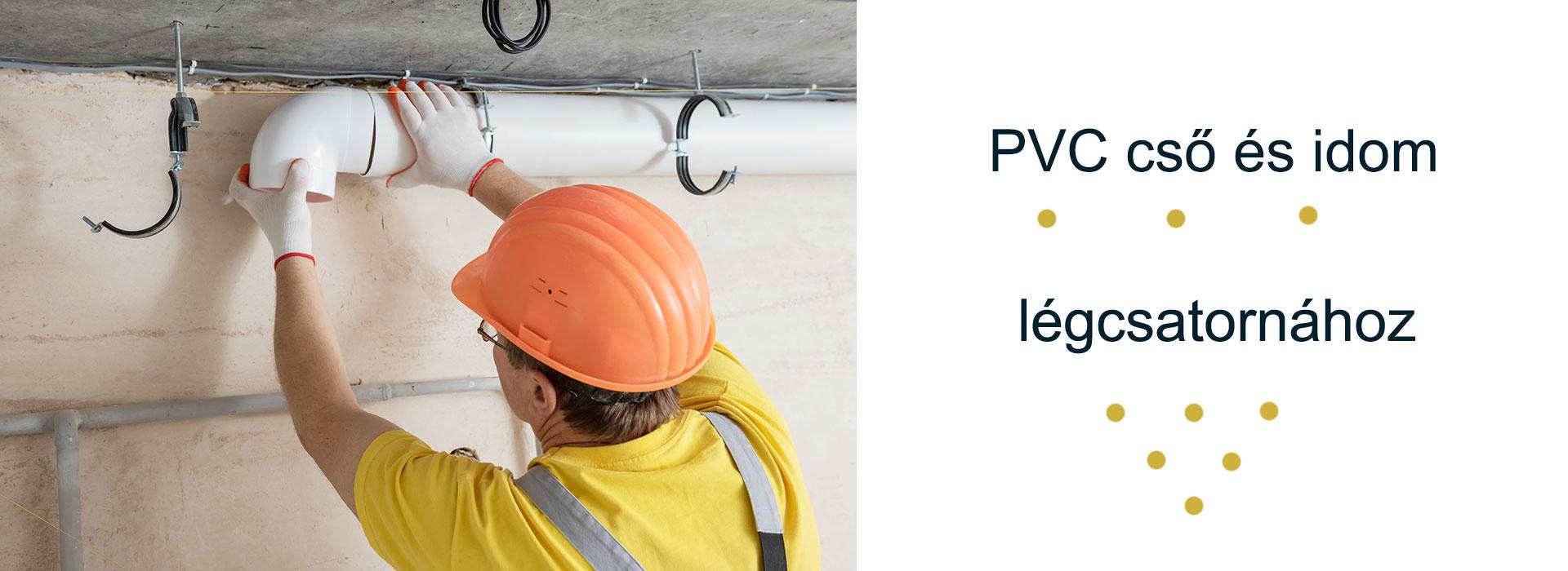 PVC cső és idom légcsatornához